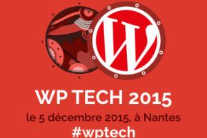 L'édition 2015 du Wp Tech à Nantes le 5 décembre