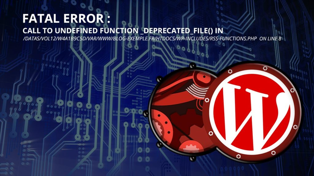 Fatal error : Full path disclosure dans le fichier function-rss.php de wordpress